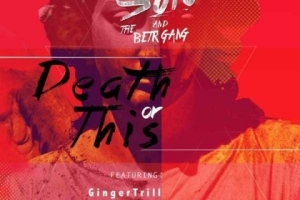 Solo and The BETR Gang - Death Or This Ft. Ginger Trill, HHP & KT